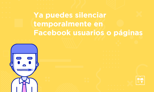 silenciar temporalmente usuarios o páginas en Facebook